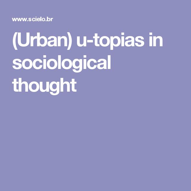 (Urban) u-topias in sociological thought