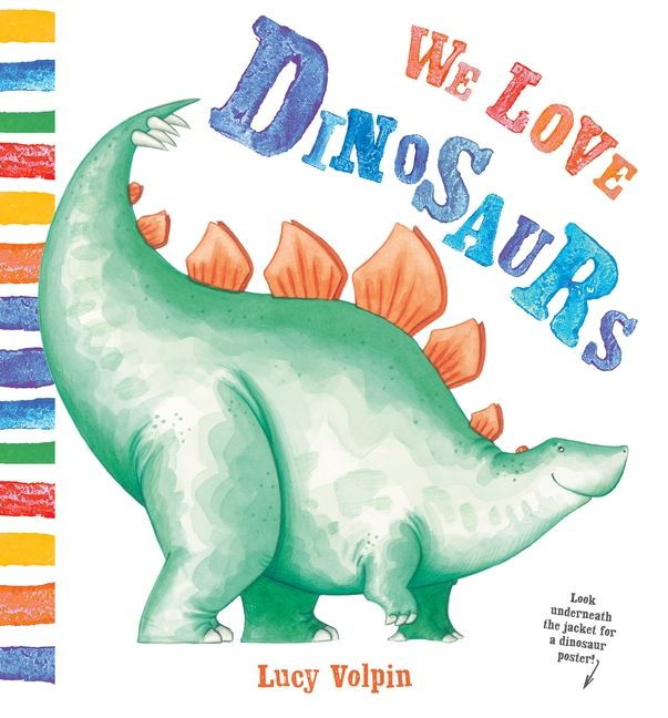 Whether Theyre Big Small Fast Slow Striped Spotted Or Anything In Between Dinosaurs Are Just So Lovable With Rhyming Text And Bright Watercolor