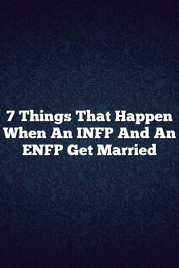 7 Things That Happen When An INFP And An ENFP Get Married