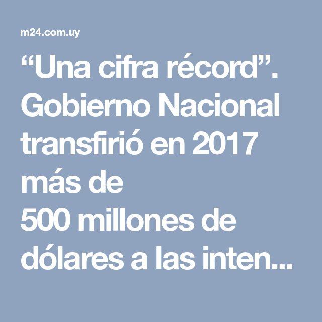 """""""Una cifra récord"""". Gobierno Nacional transfirió en 2017 más de 500millones de dólares a lasintendencias"""