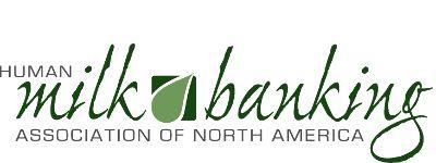 Human Milk Bank Association of North America (HMBANA) - donating breast milk for needy babies