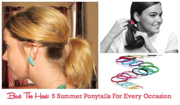 Don't let the heat and humidity get you and your hair down. Put it up in one of these five simple summer ponytails.