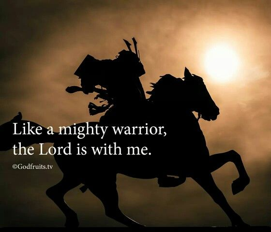 Mighty Warriors In The Bible: Like A Mighty Warrior, The Lord Is With Me.