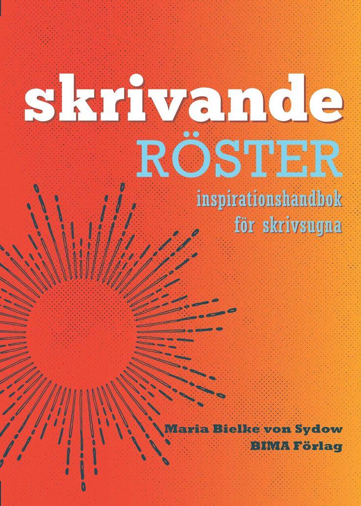 Skrivande röster - inspirationshandbok för skrivsugna, releasedatum 12 sept 2015, Maria Bielke von Sydow, BIMA-förlag