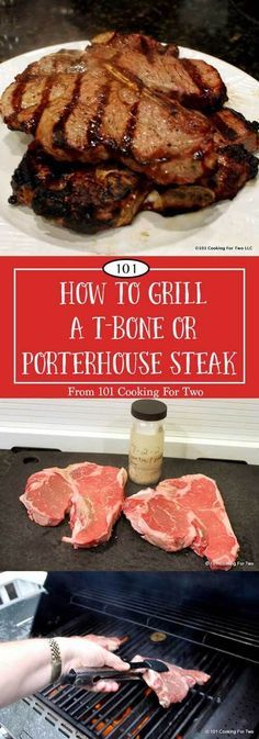 How to Grill a T-bone or Porterhouse Steak - A Tutorial from 101 Cooking for Two via @drdan101cft