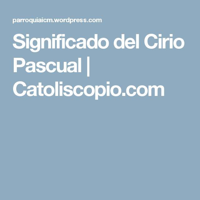 Significado del Cirio Pascual | Catoliscopio.com
