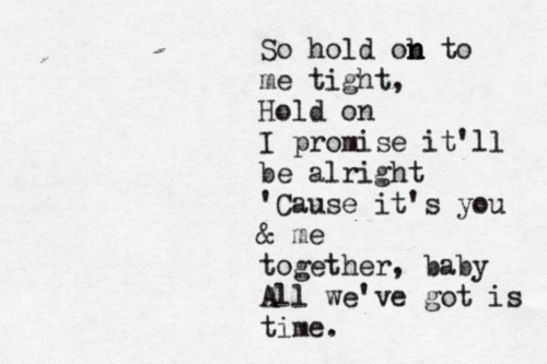"""a line from our first dance as husband and wife, """"Hold On"""" by Michael Buble"""