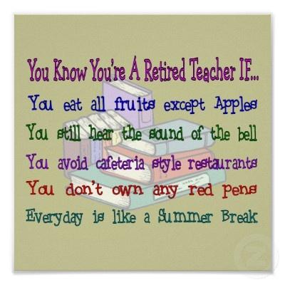 Retired Teacher TRUE... on ALL accounts.
