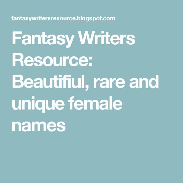 Fantasy Writers Resource: Beautifiul, rare and unique female names