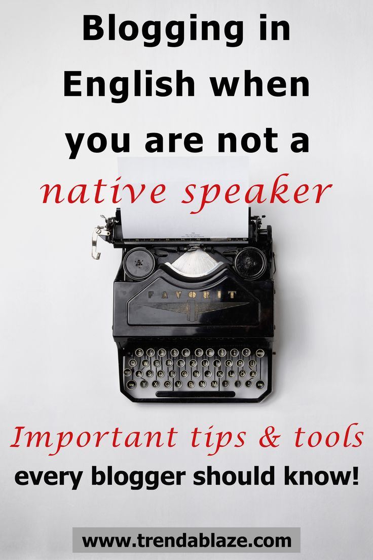 Blogging in English when you are not a native speaker - Important tips & tools This article is all about blogging in English when it is not your native language. What are the advantages and disadvantages of blogging in English? Is it really worth it? And what are helpful tools that can boost your writing skills?