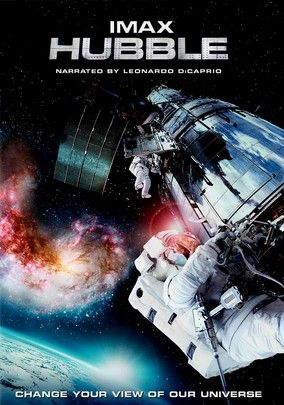 IMAX: HUBBLE (2010) - Actor Leonardo DiCaprio narrates this awe-inspiring documentary that takes viewers on a visually stunning IMAX 3-D journey to explore the faraway galaxies viewed by the Hubble Space Telescope in its travels throughout the cosmos. During the mission, astronauts walk in space, contend with successes and setbacks, view nebulae and galaxies, observe the birth of a star, witness a powerful supernova and much more.