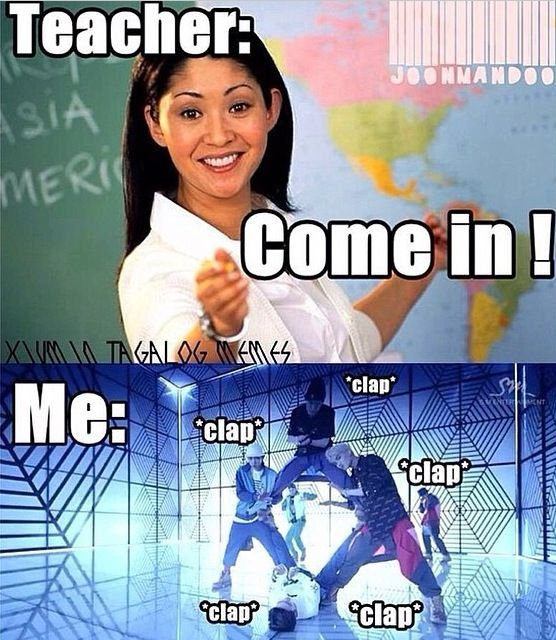 """LOL. Me and my 2 kpop friends at school would always say """"come in"""" and then all of us would clap"""