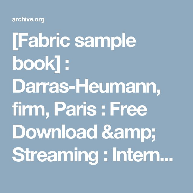 [Fabric sample book] : Darras-Heumann, firm, Paris : Free Download & Streaming : Internet Archive