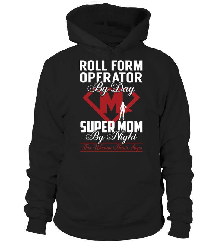 Roll Form Operator - Super Mom #RollFormOperator