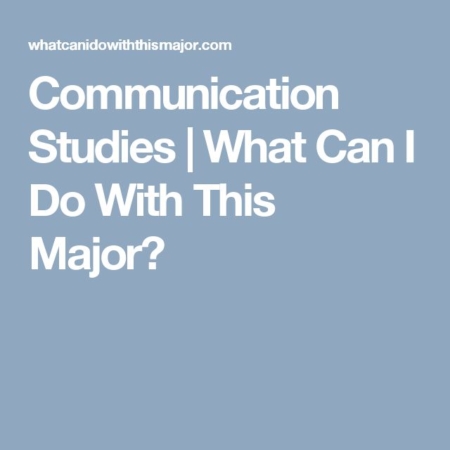 Communication Studies | What Can I Do With This Major?