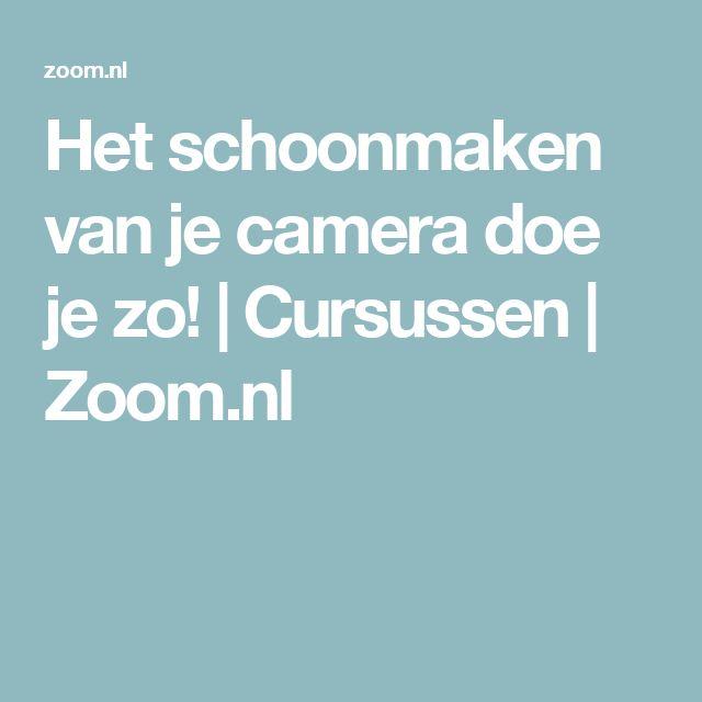 Het schoonmaken van je camera doe je zo! | Cursussen | Zoom.nl