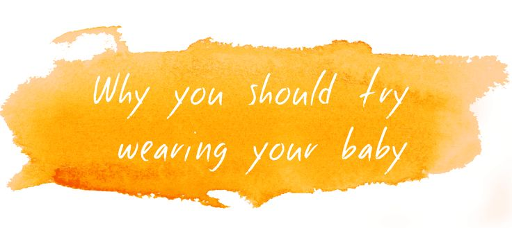 Why you should try wearing your baby