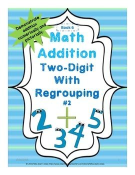 This book scaffolds student learning, taking them from pictorial to numerical representation of addition to solving word problems involving addition. #math, #addition, #addition with regrouping, #problem solving, #addition problems