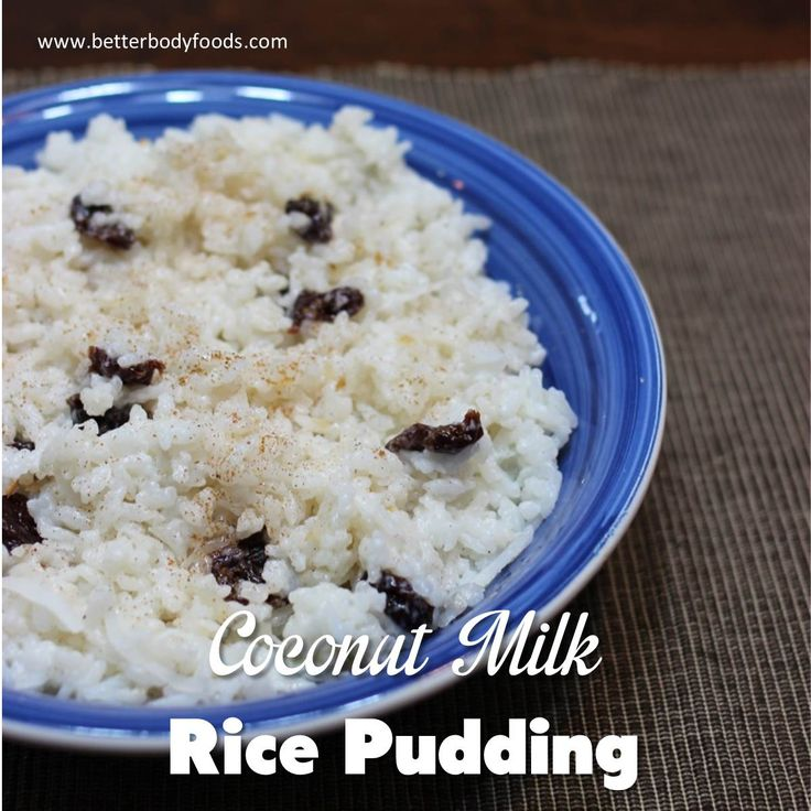 Coconut Milk Rice Pudding #BetterBodyFoods #BBFCoconutOil ...