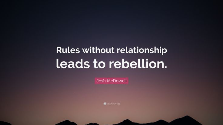 josh mcdowall rules without relationship leads to rebellion