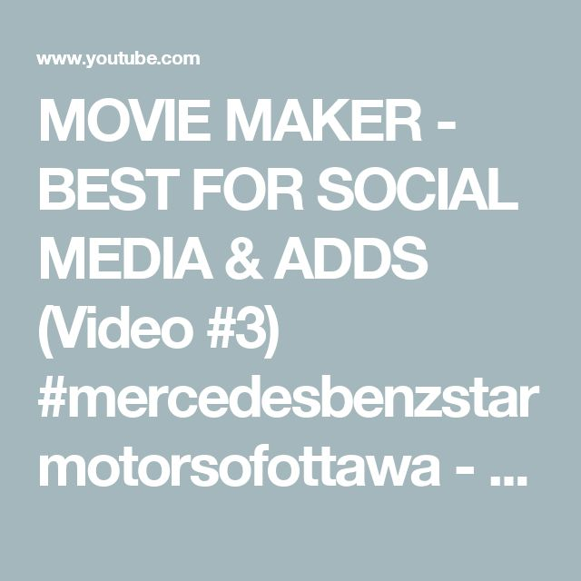 MOVIE MAKER - BEST FOR SOCIAL MEDIA & ADDS (Video #3)  #mercedesbenzstarmotorsofottawa - YouTube