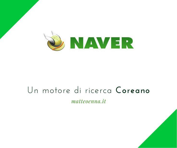 Naver è un motore di ricerca della Corea del sud, supera i colossi occidentali, Google, Yahoo e Bing sia il colosso cinese Baidu.