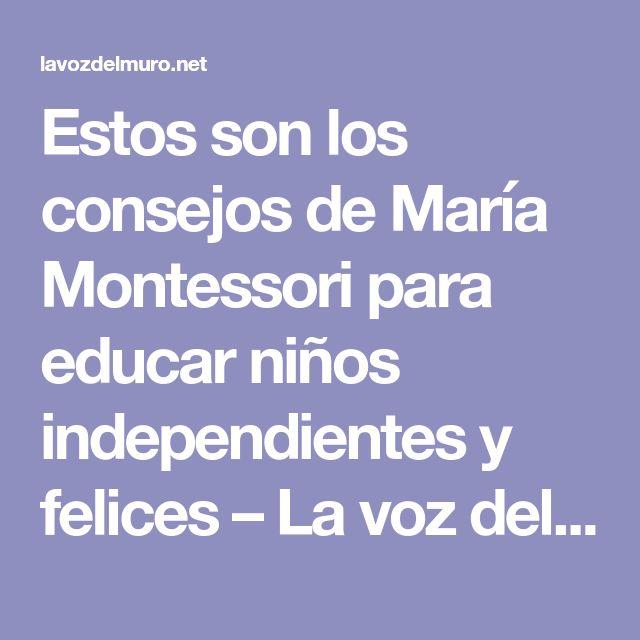 Estos son los consejos de María Montessori para educar niños independientes y felices – La voz del muro