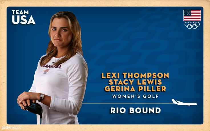 Lexi Thompson, Stacy Lewis, Gerina Piller To Represent Team USA At Golf's Olympic Return