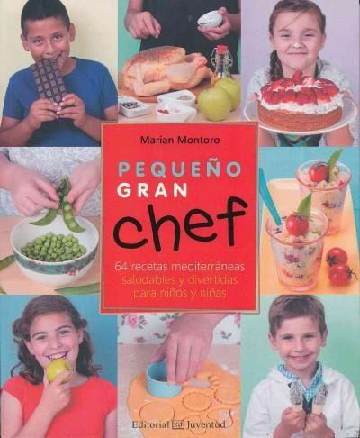 Pequeno gran chef / Great Little Chef: 64 Recetas Mediterraneas Saludables Y Divertidas Para Ninos Y Ninas