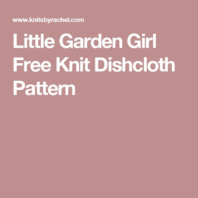 Little Garden Girl Free Knit Dishcloth Pattern