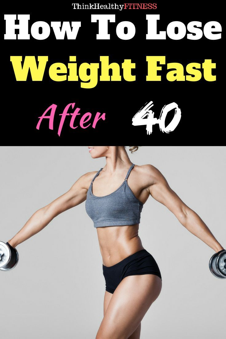Fastest way to lose weight in your 40s
