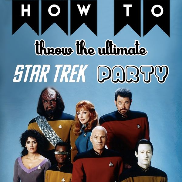 To throw the Ultimate Star Trek Party, it takes the courage of a Riker, the know-how of a Data, and the sexy moves of a Captain Kirk!