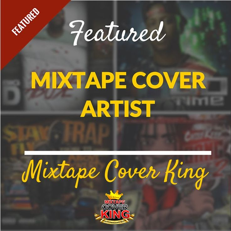Mixtape Cover Artist Featured : Mixtape Cover King