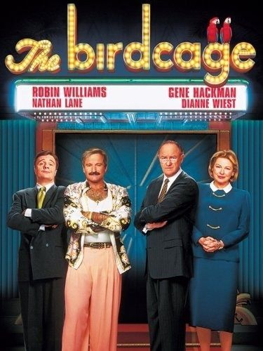 The Birdcage.  Flamboyantly funny!!!