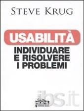 Usabilità - individuare e risolvere i problemi.  La migliore guida ai test di usabilità fatti in casa.