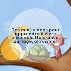 Des mini-videos pour apprendre à vivre ensemble (tolérance, partage, altruisme)…