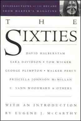 The Sixties: Recollections of the Decade from Harper's Magazine