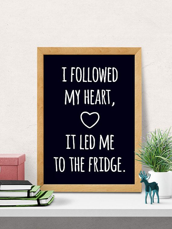 Funny B&W Kitchen Art, I Followed My Heart And It Led Me to The Fridge, Printable Artwork, Kitchen decor, Instant download