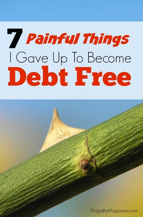 7 painful things I gave up to become debt free. If you're trying to get out of…