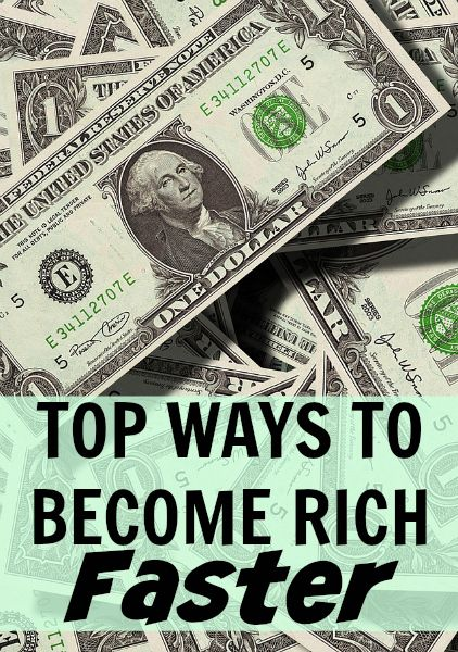 Top Ways to Become Rich Faster. Are you trying to get rich faster? If so, read this post and learn about the many ways today! http://www.makingsenseofcents.com/2012/10/top-ways-to-become-rich-faster.html