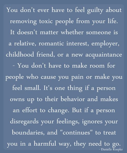 You don't ever have to feel guilty about removing toxic