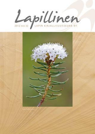 Lapillinen 2012 nro 32 #kirjallisuuslehti #kulttuurilehti #Lappi #kirjat #kirjailijat
