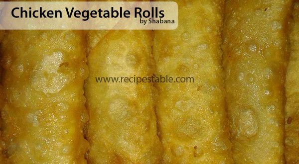 Chicken Vegetable Rolls Recipe - Recipes Table