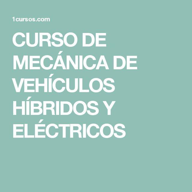 CURSO DE MECÁNICA DE VEHÍCULOS HÍBRIDOS Y ELÉCTRICOS