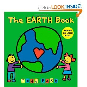 Earth Day read aloudBook For Kids, Earth Book, Book Worth, Comics Book, Earth Day Crafts, Todd Parr, Kids Book, Children Book, Earthday