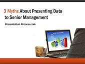 3 myths about presenting data  http://www.slideshare.net/Metamorph/3-myths-about-presenting-data