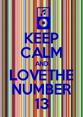 KEEP CALM AND LOVETHE NUMBER 13