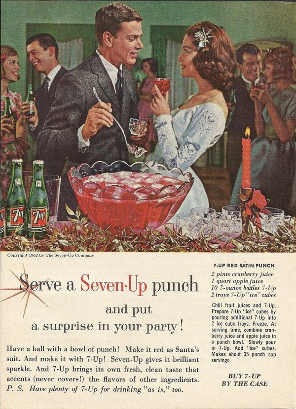 "The recipe comes from this 1962 ad for 7-Up. . 7-Up Red Satin Punch . 2 pints cranberry juice 1 quart apple juice 10- 7-ounce bottles 7-Up 2 trays of 7-Up ""ice"" cubes . Chill fruit juices and 7-Up. Prepare 7-Up ""ice"" cubes by pouring additional 7-Up into 2 ice..."
