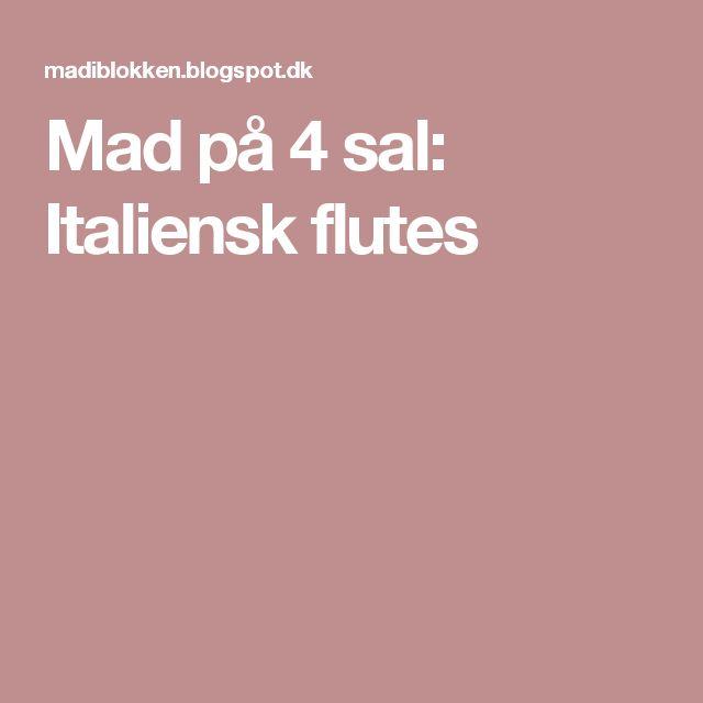 Mad på 4 sal: Italiensk flutes