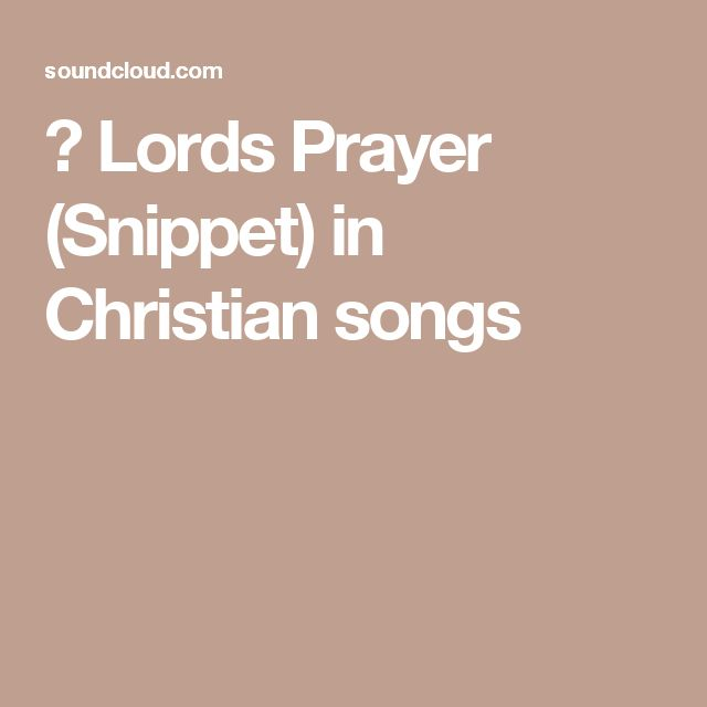 ▶ Lords Prayer (Snippet) in Christian songs